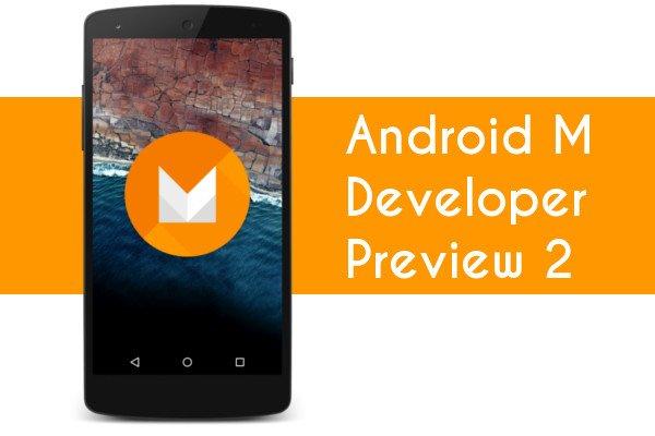 Android M Developer Preview 2 veröffentlicht 2