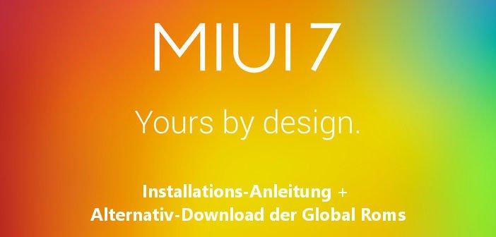 Anleitung & Download der MIUI 7-Firmware für Xiaomi Mi3, Mi4, Mi4i, Redmi1s, Redmi2, Redmi Note 3G und Note 4G 5