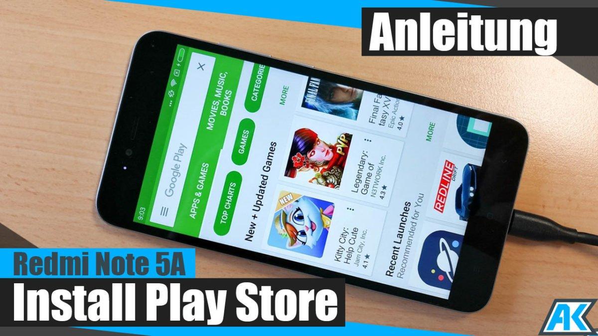 Xiaomi Redmi Note 5A (Prime) Play Store und Play Dienste installieren 1